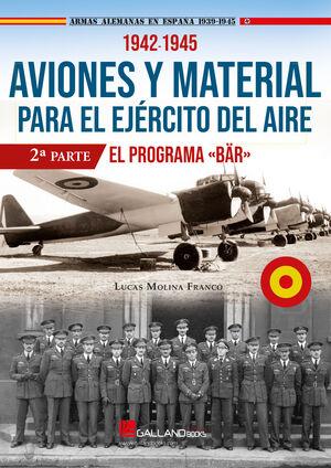 AVIONES Y MATERIAL PARA EL EJERCITO 2 EL PROGRAMA BAR 1942-1944