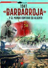 1941 BARBARROJA Y EL MUNDO CONTUVO SU ALIENTO