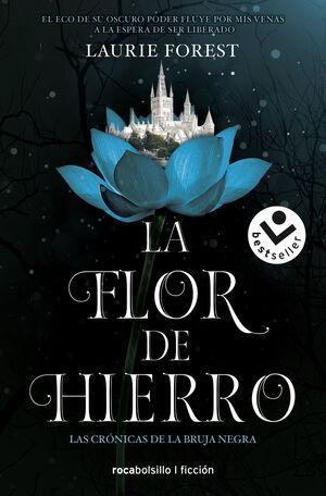 LA FLOR DE HIERRO (LAS CRÓNICAS DE LA BRUJA NEGRA 2)
