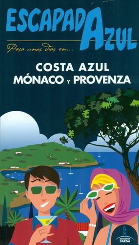 COSTA AZUL, MONACO Y PROVENZA - ESCAPADA AZUL