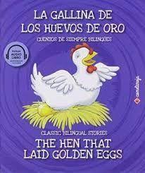 LA GALLINA DE LOS HUEVOS DE ORO / THE HEN THAT LAID GOLDEN EGGS