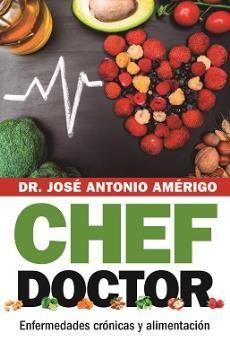 CHEF DOCTOR. ENFERMEDADES CRÓNICAS Y ALIMENTACIÓN
