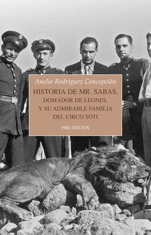 HISTORIA DE MR. SABAS, DOMADOR DE LEONES, Y SU ADMIRABLE FAMILIA DEL CIRCO TOTI