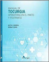 MANUAL DE TOCURGIA. OPERATORIA EN EL PARTO Y POSPARTO