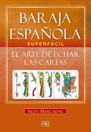 BARAJA ESPAÑOLA SUPERFACIL. EL ARTE DE ECHAR LAS CARTAS