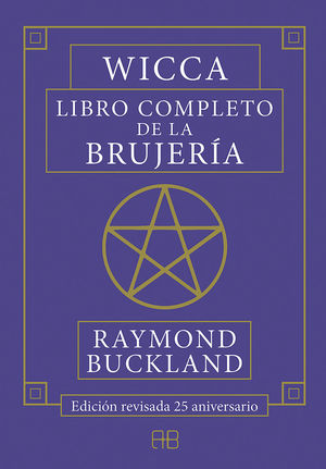 WICCA. LIBRO COMPLETO DE LA BRUJERIA