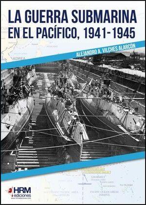 LA GUERRA SUBMARINA EN EL PACÍFICO, 1941-1945