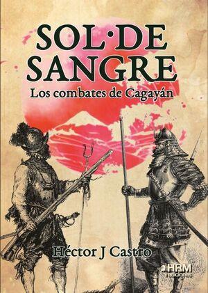 SOL DE SANGRE LOS COMBATES DE CAGAYAN