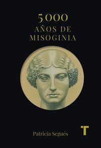 5.000 AÑOS DE MISOGINIA