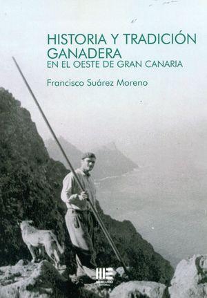 HISTORIA Y TRADICION GANADERA EN EL OESTE DE GRAN CANARIA