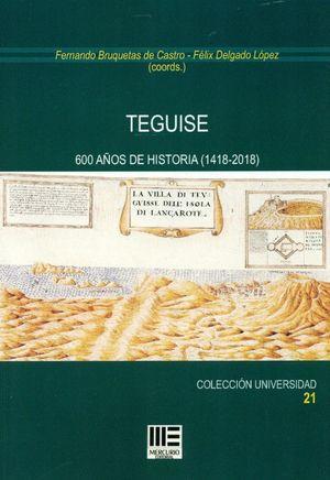 TEGUISE. 600 AÑOS DE HISTORIA (1418-2018)