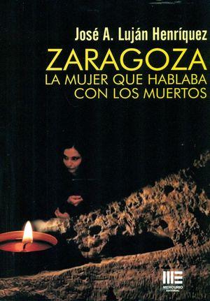ZARAGOZA, LA MUJER QUE HABLABA CON LOS MUERTOS