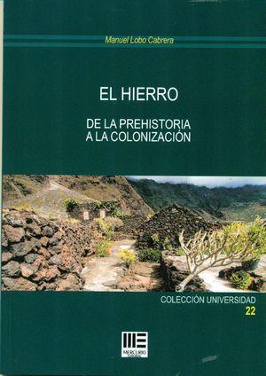 EL HIERRO. DE LA PREHISTORIA A LA COLONIZACION