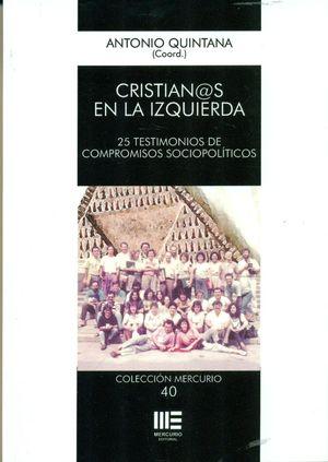 CRISTIANOS EN LA IZQUIERDA 25 TESTIMONIOS DE COMPROMISOS SOCIOPOLÍTICOS
