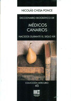 DICCIONARIO BIOGRÁFICO DE MÉDICOS CANARIOS NACIDOS DURANTE EL SIGLO XIX