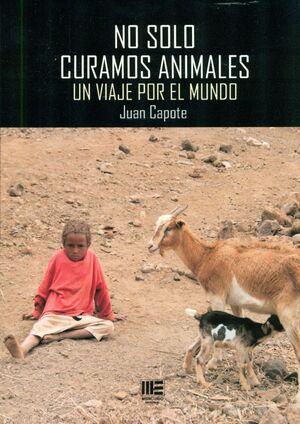 NO SOLO CURAMOS ANIMALES