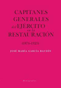 CAPITANES GENERALES DE EJÉRCITO EN LA RESTAURACIÓN (1874-1923)