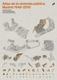 ATLAS DE LA VIVIENDA PUBLICA. MADRID 1940-2010