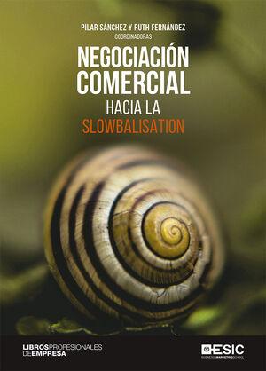 NEGOCIACIÓN COMERCIAL HACIA LA SLOWBALISATION