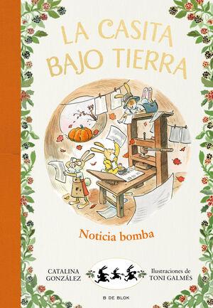 ¡NOTICIA BOMBA!. LA CASITA BAJO TIERRA 5
