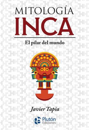 MITOLOGÍA INCA. EL PILAR DEL MUNDO