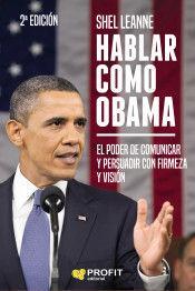 HABLAR COMO OBAMA. EL PODER DE COMUNICAR Y PERSUADIR CON FIRMEZA