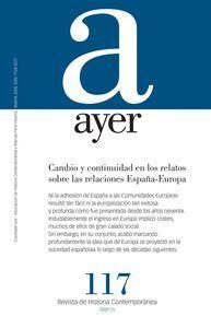 AYER 117 CAMBIO Y CONTINUIDAD EN LOS RELATOS SOBRE LAS RELACIONES ESPAÑA-EUROPA