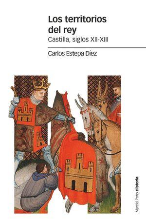 LOS TERRITORIOS DEL REY. CASTILLA, SIGLOS XII-XIII