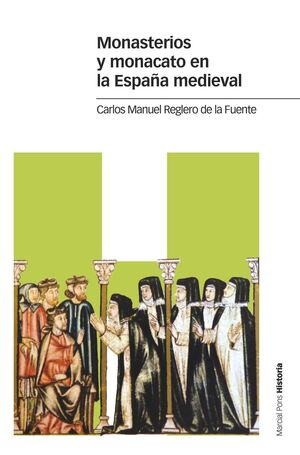 MONASTERIOS Y MONACATO EN LA ESPAÑA MEDIEVAL