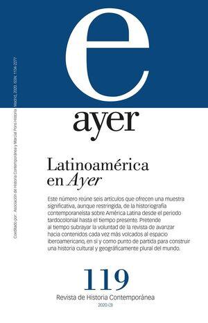 AYER 119 LATINOAMERICA EN AYER