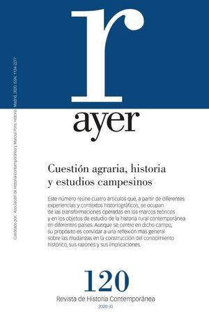 AYER 120 CUESTIÓN AGRARIA, HISTORIA Y ESTUDIOS CAMPESINOS