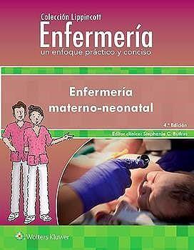 ENFERMERÍA MATERNO-NEONATAL. ENFERMERÍA UN ENFOQUE PRÁCTICO Y CONCISO