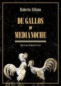 DE GALLOS Y MEDIANOCHE. RENACIMIENTO