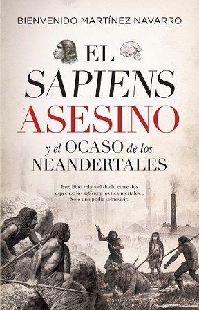 SAPIENS ASESINO Y EL OCASO DE LOS NEANDERTALES