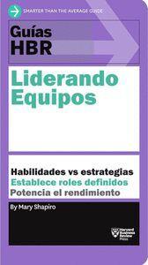 LIDERANDO EQUIPOS. GU¡AS HBR