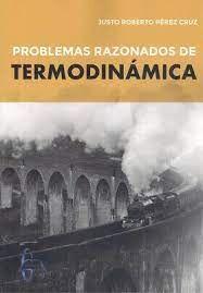 PROBLEMAS RAZONADOS DE TERMODINAMICA