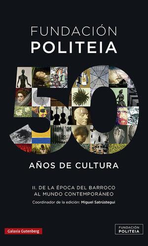 FUNDACIÓN POLITEIA.  50 AÑOS DE CULTURA (1969-2019) T.II