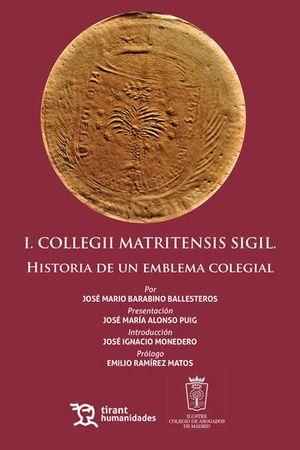I. COLLEGII MATRITENSIS SIGIL. HISTORIA DE UN EMBLEMA COLEGIAL