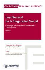LEY GENERAL DE LA SEGURIDAD SOCIAL, COMENTADA CON JURISPRUDENCIA SISTEMATIZADA Y CONCORDANCIAS