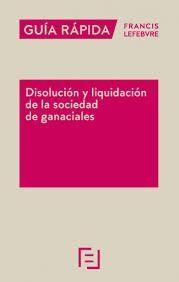 GUA RÁPIDA DISOLUCIÓN Y LIQUIDACIÓN DE LA SOCIEDAD DE GANANCIALES