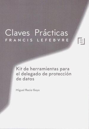 CLAVES PRÁCTICAS. KIT DE HERRAMIENTAS DELEGADO DE PROTECCIÓN DE DATOS