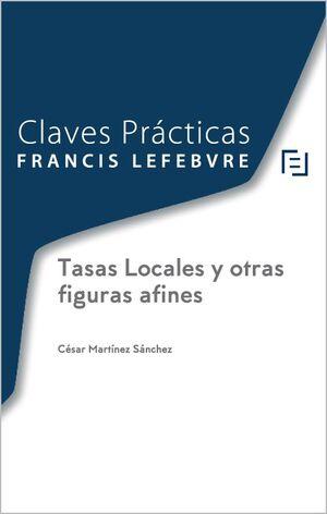 CLAVES PRÁCTICAS. TASAS LOCALES Y OTRAS FIGURAS AFINES