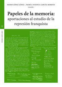 PAPELES DE LA MEMORIA: APORTACIONES AL ESTUDIO DE LA REPRESIÓN FRANQUISTA