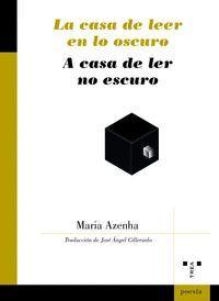 LA CASA DE LEER EN LO OSCURO / A CASA DE LER NO OSCURO