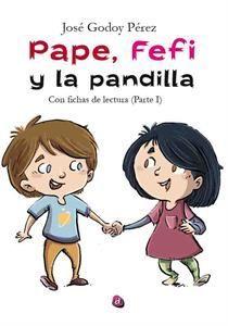 PEPE, FEFI Y LA PANDILLA