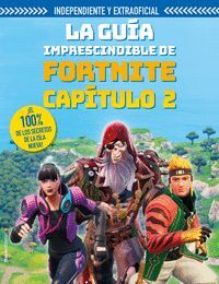 FORTNITE. CAPITULO 2. LA GUÍA IMPRESCINDIBLE