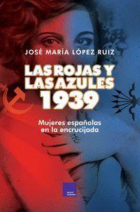 LAS ROJAS Y LAS AZULES 1939