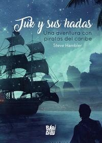 TUK Y SUS HADAS. UNA AVENTURA CON PIRATAS DEL CARIBE