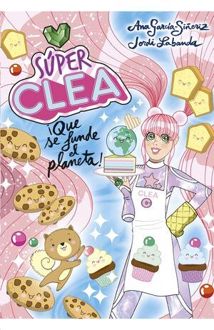 SÚPER CLEA 2 ¡QUE SE FUNDA EL PLANETA! (SERIE SÚPER CLEA 2)