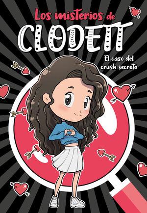 EL CASO DEL CRUSH SECRETO. LOS MISTERIOS DE CLODETT 2